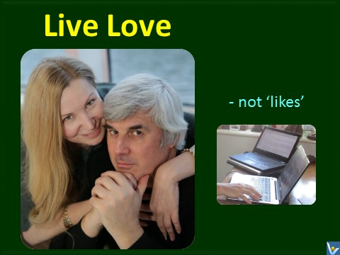 Live love, not likes quotes, Vadim Kotelnikov