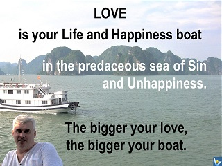 Love advice: Love is your Life and Happiness Boat, Vadim Kotelnikov love quotes, photogram